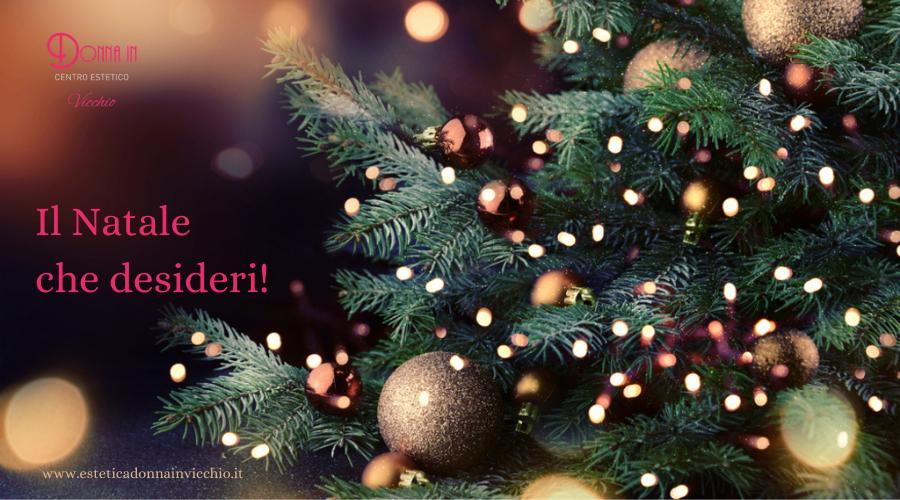 Il Natale dei tuoi sogni!